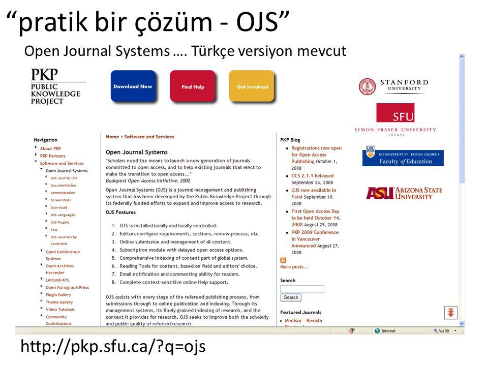 pratik bir çözüm - OJS Open Journal Systems …. Türkçe versiyon mevcut http://pkp.sfu.ca/ q=ojs