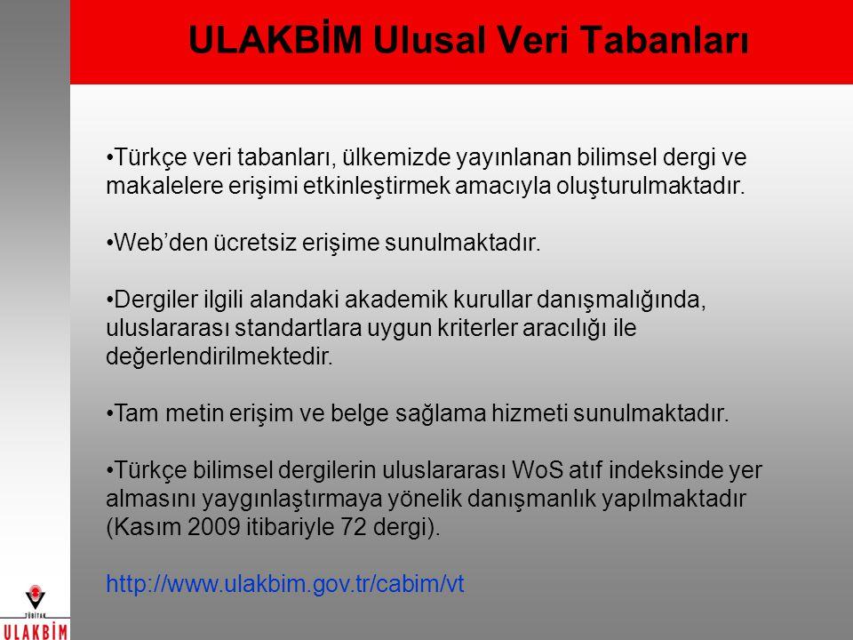ULAKBİM Ulusal Veri Tabanları Türkçe veri tabanları, ülkemizde yayınlanan bilimsel dergi ve makalelere erişimi etkinleştirmek amacıyla oluşturulmaktad