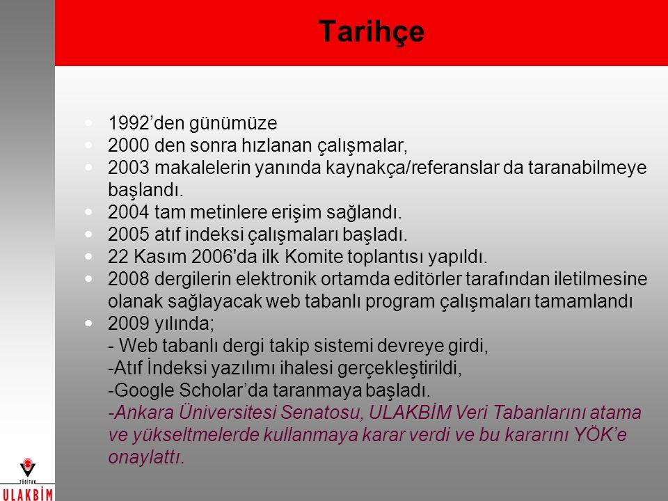 Tarihçe 1992'den günümüze 2000 den sonra hızlanan çalışmalar, 2003 makalelerin yanında kaynakça/referanslar da taranabilmeye başlandı. 2004 tam metinl