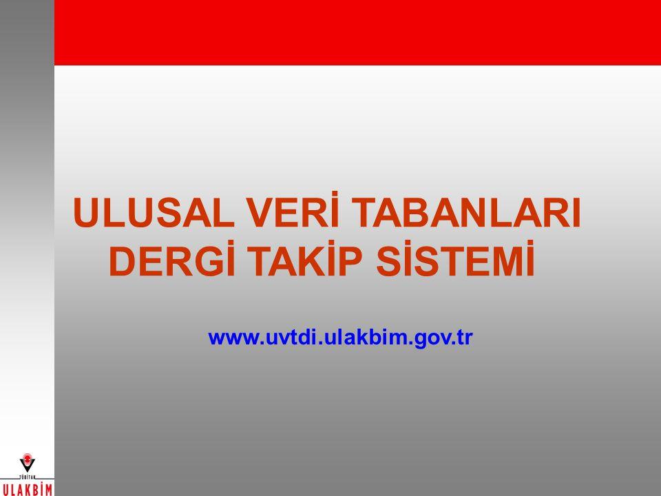 ULUSAL VERİ TABANLARI DERGİ TAKİP SİSTEMİ www.uvtdi.ulakbim.gov.tr