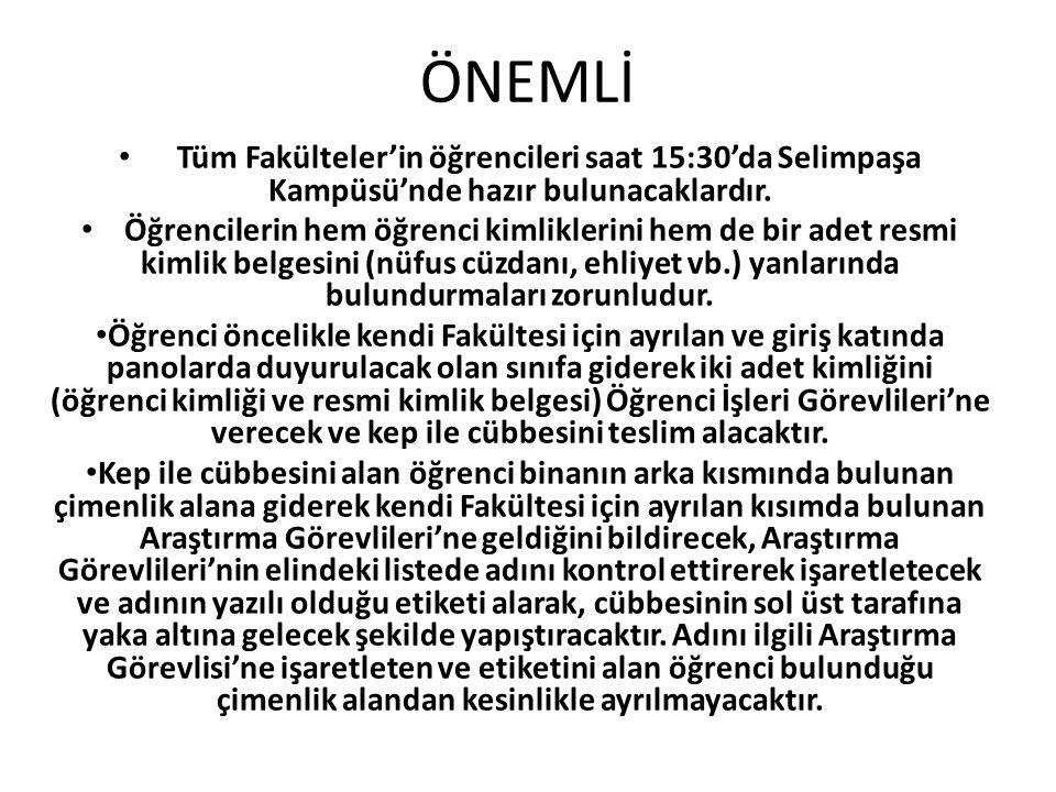 ÖNEMLİ Tüm Fakülteler'in öğrencileri saat 15:30'da Selimpaşa Kampüsü'nde hazır bulunacaklardır.