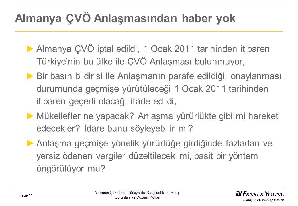 Yabancı Şirketlerin Türkiye'de Karşılaştıkları Vergi Sorunları ve Çözüm Yolları Page 11 Almanya ÇVÖ Anlaşmasından haber yok ►Almanya ÇVÖ iptal edildi,