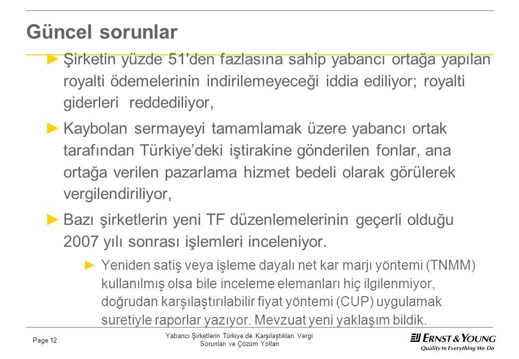 Yabancı Şirketlerin Türkiye'de Karşılaştıkları Vergi Sorunları ve Çözüm Yolları Page 12 Güncel sorunlar ►Şirketin yüzde 51'den fazlasına sahip yabancı