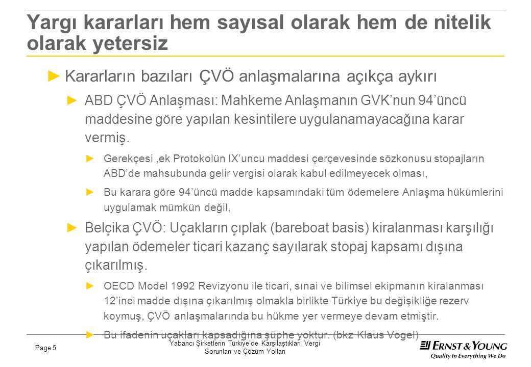 Yabancı Şirketlerin Türkiye'de Karşılaştıkları Vergi Sorunları ve Çözüm Yolları Page 5 Yargı kararları hem sayısal olarak hem de nitelik olarak yeters