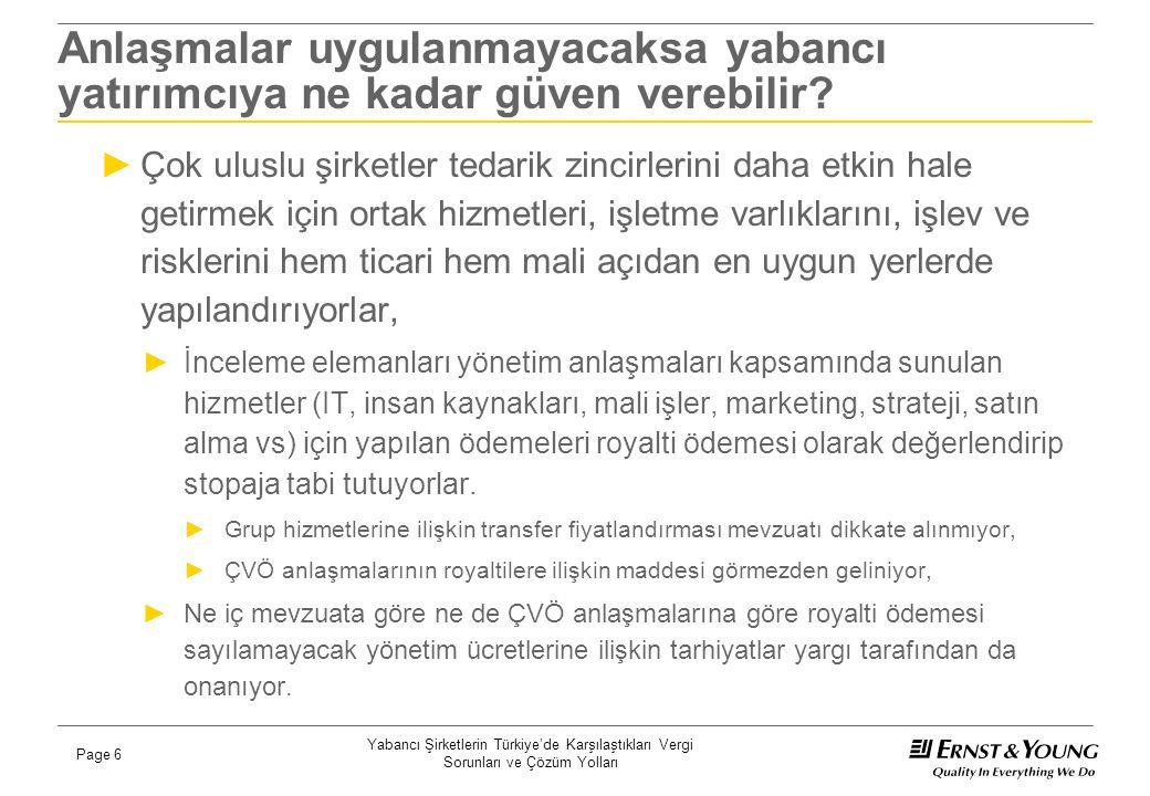 Yabancı Şirketlerin Türkiye'de Karşılaştıkları Vergi Sorunları ve Çözüm Yolları Page 6 Anlaşmalar uygulanmayacaksa yabancı yatırımcıya ne kadar güven