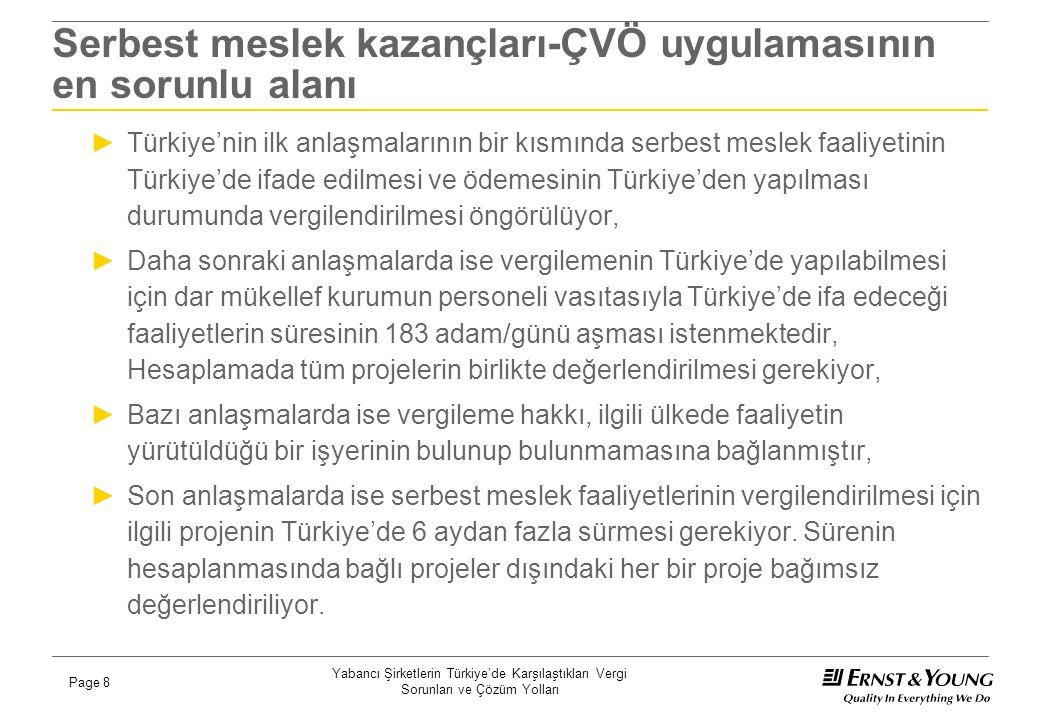 Yabancı Şirketlerin Türkiye'de Karşılaştıkları Vergi Sorunları ve Çözüm Yolları Page 8 Serbest meslek kazançları-ÇVÖ uygulamasının en sorunlu alanı ►T