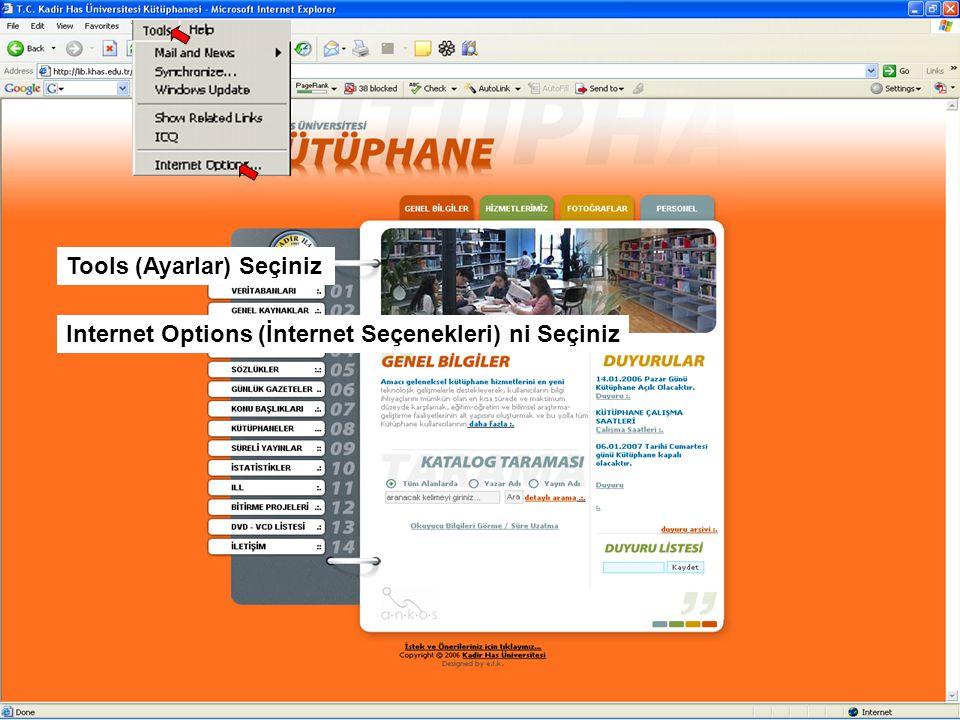 Tools (Ayarlar) Seçiniz Internet Options (İnternet Seçenekleri) ni Seçiniz