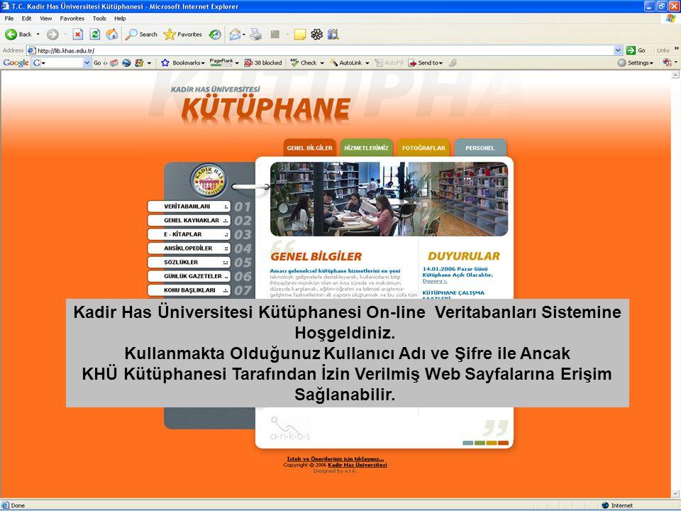 Kadir Has Üniversitesi Kütüphanesi On-line Veritabanları Sistemine Hoşgeldiniz. Kullanmakta Olduğunuz Kullanıcı Adı ve Şifre ile Ancak KHÜ Kütüphanesi