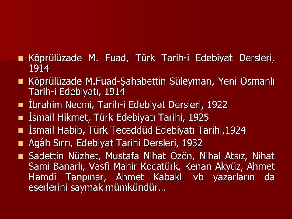 Köprülüzade M. Fuad, Türk Tarih-i Edebiyat Dersleri, 1914 Köprülüzade M. Fuad, Türk Tarih-i Edebiyat Dersleri, 1914 Köprülüzade M.Fuad-Şahabettin Süle