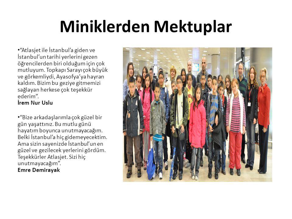 """Miniklerden Mektuplar """"Atlasjet ile İstanbul'a giden ve İstanbul'un tarihi yerlerini gezen öğrencilerden biri olduğum için çok mutluyum. Topkapı Saray"""