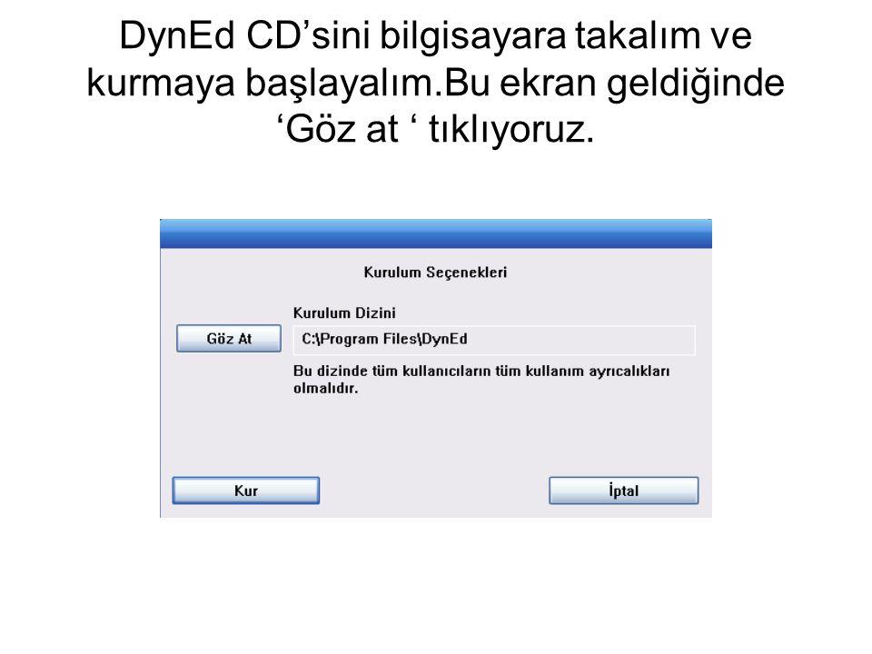 DynEd CD'sini bilgisayara takalım ve kurmaya başlayalım.Bu ekran geldiğinde 'Göz at ' tıklıyoruz.
