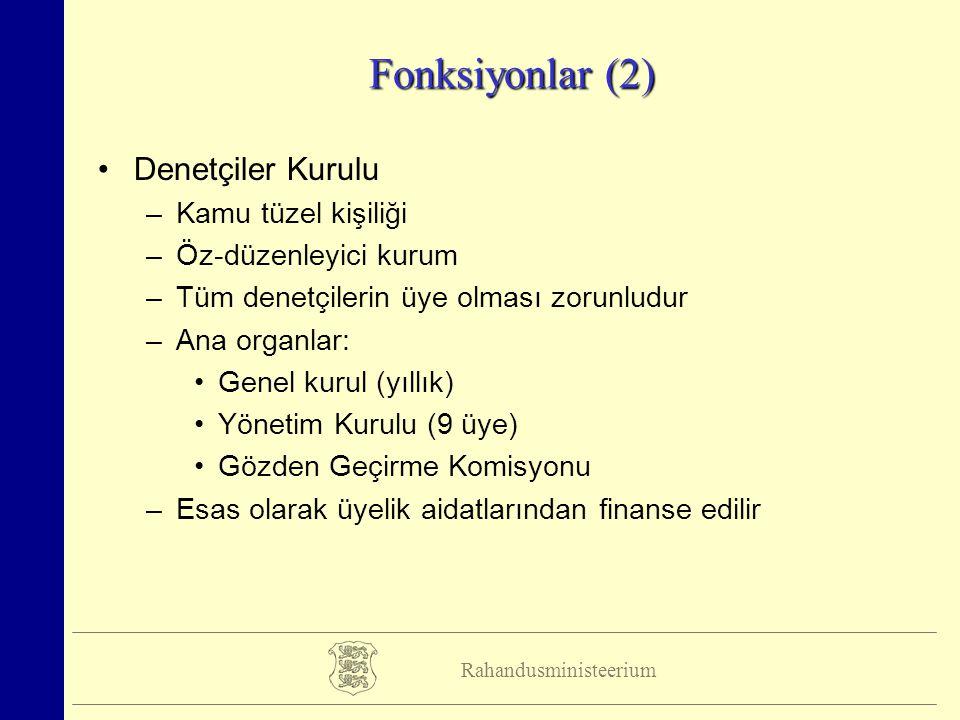 Rahandusministeerium Fonksiyonlar (2) Denetçiler Kurulu –Kamu tüzel kişiliği –Öz-düzenleyici kurum –Tüm denetçilerin üye olması zorunludur –Ana organl