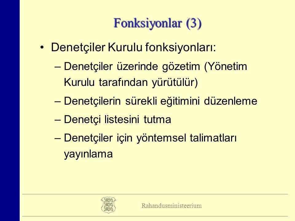 Rahandusministeerium Fonksiyonlar (3) Denetçiler Kurulu fonksiyonları: –Denetçiler üzerinde gözetim (Yönetim Kurulu tarafından yürütülür) –Denetçileri