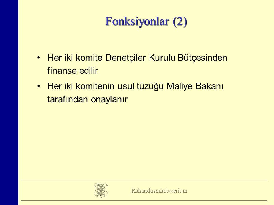 Rahandusministeerium Fonksiyonlar (2) Her iki komite Denetçiler Kurulu Bütçesinden finanse edilir Her iki komitenin usul tüzüğü Maliye Bakanı tarafınd