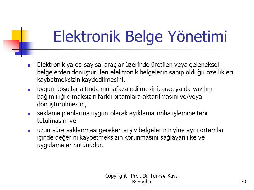 Elektronik Belge Yönetimi Elektronik ya da sayısal araçlar üzerinde üretilen veya geleneksel belgelerden dönüştürülen elektronik belgelerin sahip oldu