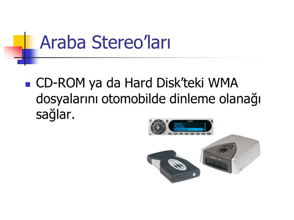 Araba Stereo'ları CD-ROM ya da Hard Disk'teki WMA dosyalarını otomobilde dinleme olanağı sağlar.