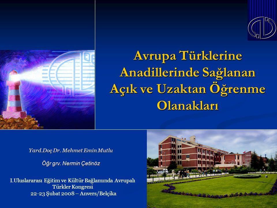 Avrupa Türklerine Anadillerinde Sağlanan Açık ve Uzaktan Öğrenme Olanakları Yard.Doç Dr.