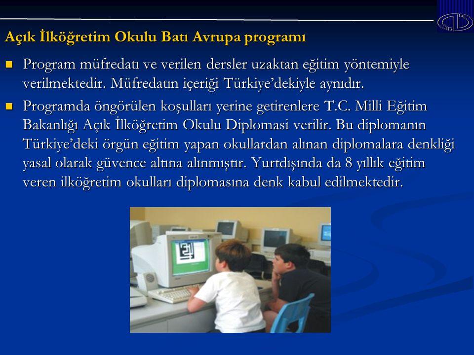 Açık İlköğretim Okulu Batı Avrupa programı Program müfredatı ve verilen dersler uzaktan eğitim yöntemiyle verilmektedir.