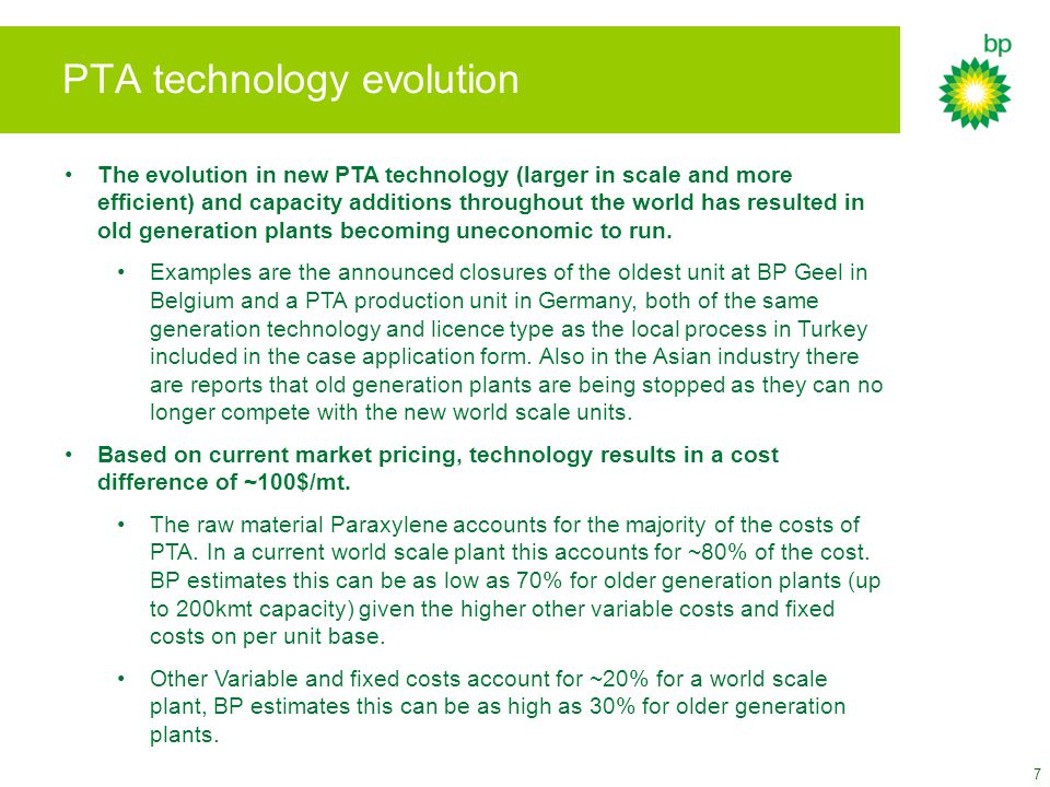 7 PTA technology evolution The evolution in new PTA technology (larger in scale and more efficient) and capacity additions throughout the world has resulted in old generation plants becoming uneconomic to run.