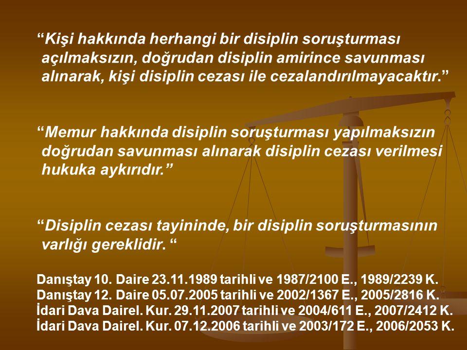 """""""Kişi hakkında herhangi bir disiplin soruşturması açılmaksızın, doğrudan disiplin amirince savunması alınarak, kişi disiplin cezası ile cezalandırılma"""