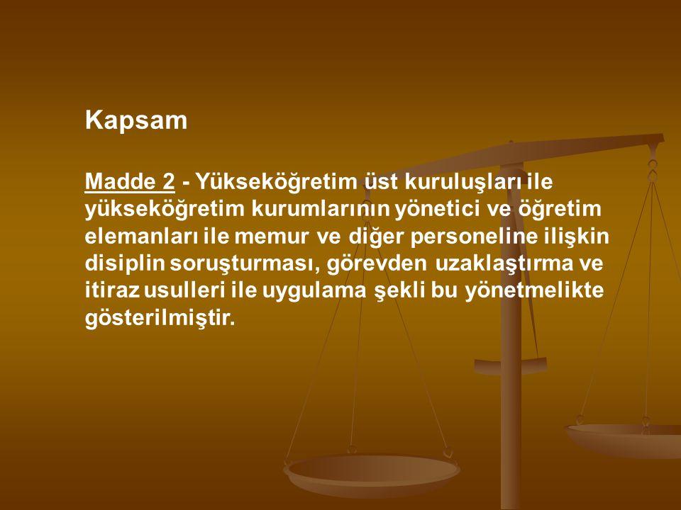 Kapsam Madde 2 - Yükseköğretim üst kuruluşları ile yükseköğretim kurumlarının yönetici ve öğretim elemanları ile memur ve diğer personeline ilişkin di