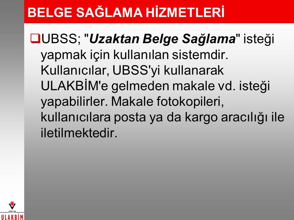 BELGE SAĞLAMA HİZMETLERİ  UBSS;