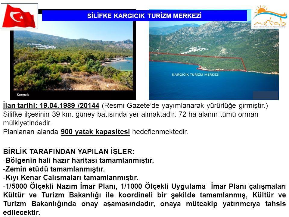 SİLİFKE KARGICIK TURİZM MERKEZİ İlan tarihi: 19.04.1989 /20144 (Resmi Gazete'de yayımlanarak yürürlüğe girmiştir.) Silifke ilçesinin 39 km. güney batı
