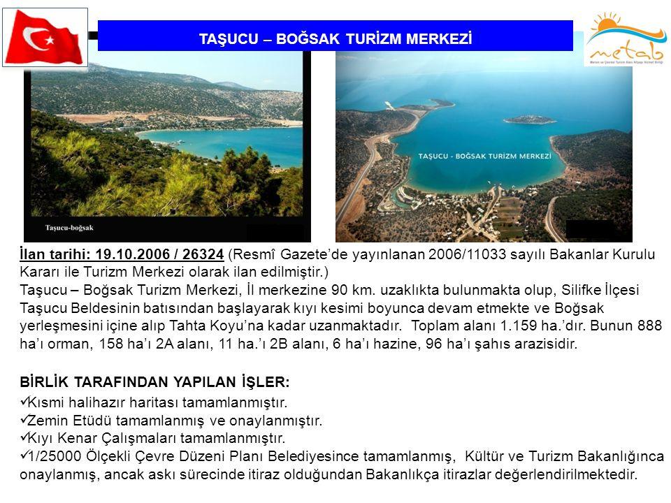 TAŞUCU – BOĞSAK TURİZM MERKEZİ İlan tarihi: 19.10.2006 / 26324 (Resmî Gazete'de yayınlanan 2006/11033 sayılı Bakanlar Kurulu Kararı ile Turizm Merkezi