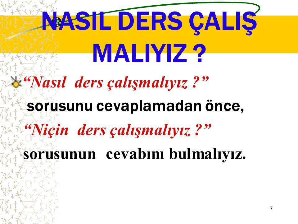 7 NASIL DERS ÇALIŞ MALIYIZ .
