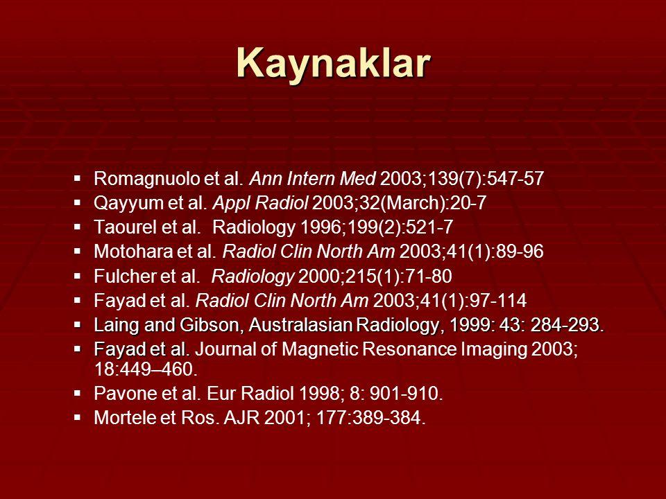 Kaynaklar   Romagnuolo et al.Ann Intern Med 2003;139(7):547-57   Qayyum et al.