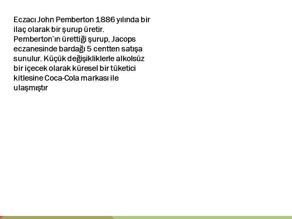Eczacı John Pemberton 1886 yılında bir ilaç olarak bir şurup üretir. Pemberton'ın ürettiği şurup, Jacops eczanesinde bardağı 5 centten satışa sunulur.