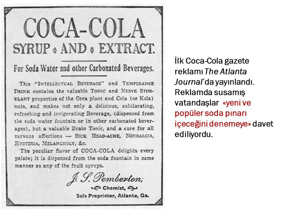 İlk Coca-Cola gazete reklamı The Atlanta Journal'da yayınlandı. Reklamda susamış vatandaşlar «yeni ve popüler soda pınarı içeceğini denemeye» davet ed