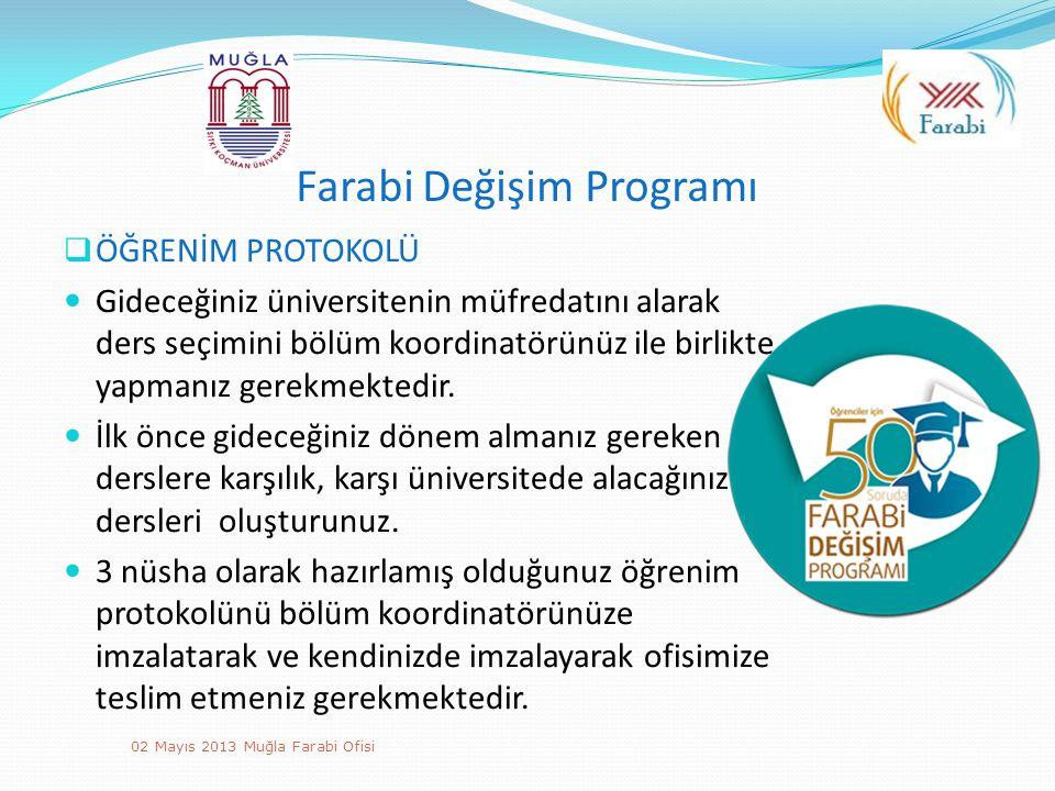 Farabi Değişim Programı  ÖĞRENİM PROTOKOLÜ Gideceğiniz üniversitenin müfredatını alarak ders seçimini bölüm koordinatörünüz ile birlikte yapmanız ger