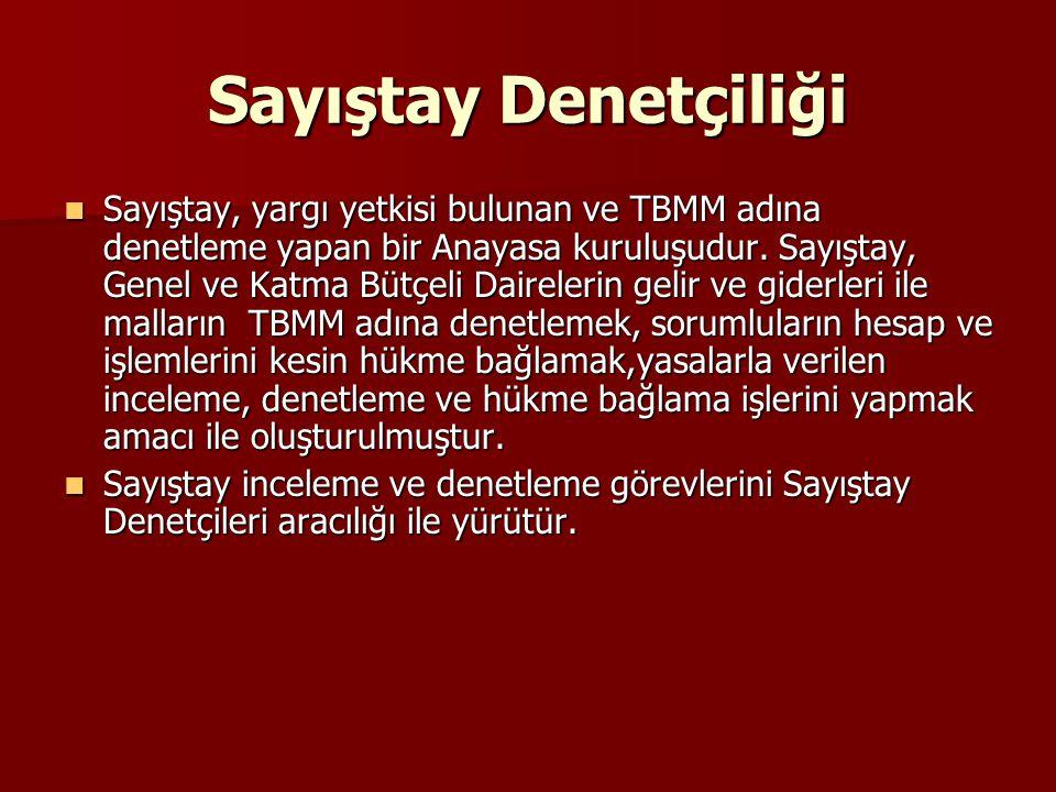 Sayıştay Denetçiliği Sayıştay, yargı yetkisi bulunan ve TBMM adına denetleme yapan bir Anayasa kuruluşudur.