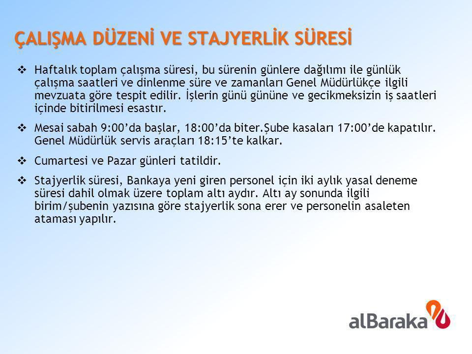 ÜCRET BİLGİLERİ ÜCRET Albaraka Türk'te personel ücreti her ayın son işgününde ödenir.