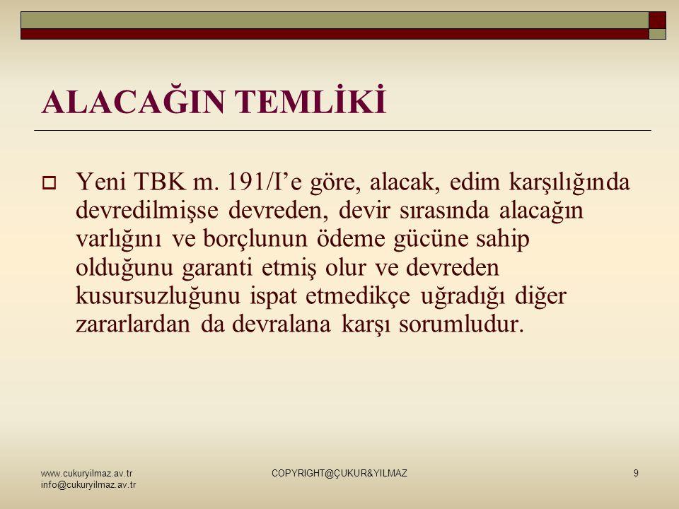 www.cukuryilmaz.av.tr info@cukuryilmaz.av.tr COPYRIGHT@ÇUKUR&YILMAZ9 ALACAĞIN TEMLİKİ  Yeni TBK m.