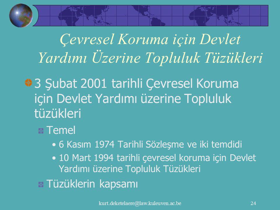 kurt.deketelaere@law.kuleuven.ac.be24 Çevresel Koruma için Devlet Yardımı Üzerine Topluluk Tüzükleri 3 Şubat 2001 tarihli Çevresel Koruma için Devlet