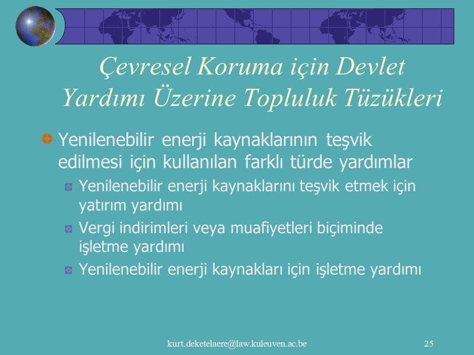 kurt.deketelaere@law.kuleuven.ac.be25 Çevresel Koruma için Devlet Yardımı Üzerine Topluluk Tüzükleri Yenilenebilir enerji kaynaklarının teşvik edilmes