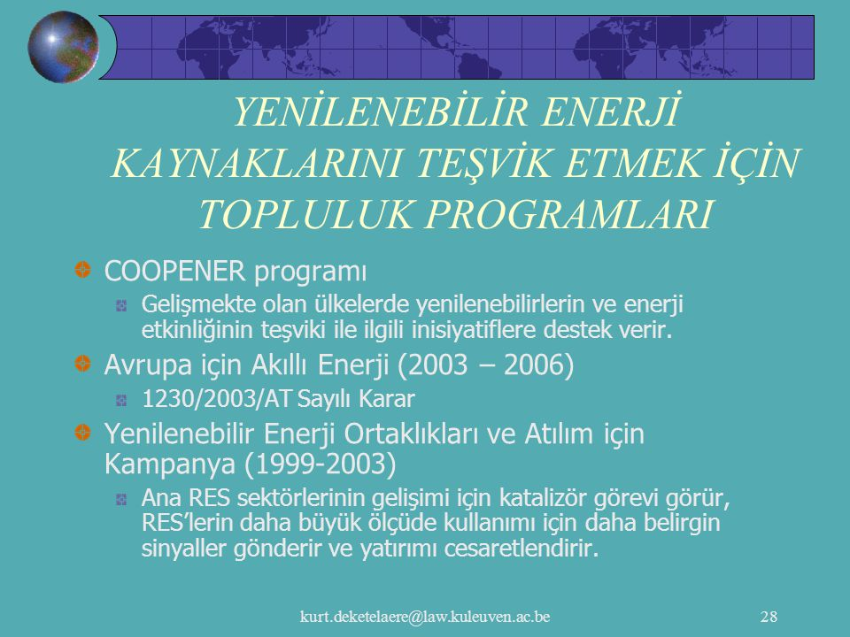 kurt.deketelaere@law.kuleuven.ac.be28 YENİLENEBİLİR ENERJİ KAYNAKLARINI TEŞVİK ETMEK İÇİN TOPLULUK PROGRAMLARI COOPENER programı Gelişmekte olan ülkel