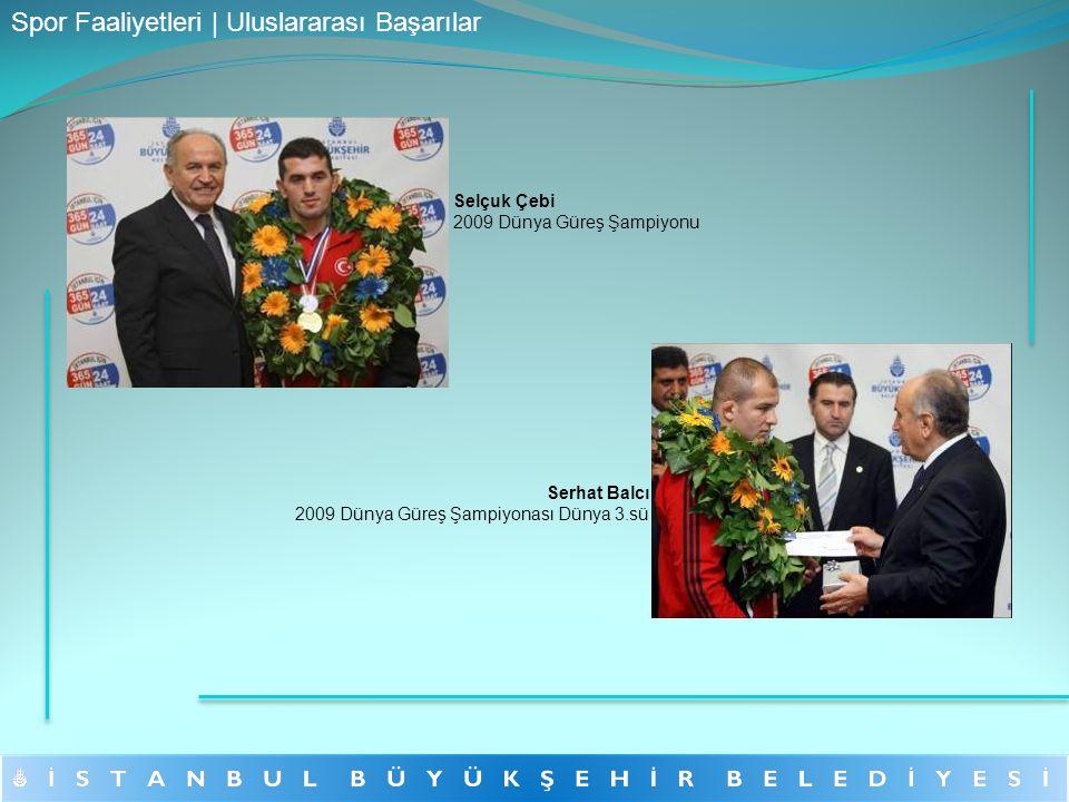 Serhat Balcı 2009 Dünya Güreş Şampiyonası Dünya 3.sü Selçuk Çebi 2009 Dünya Güreş Şampiyonu Spor Faaliyetleri | Uluslararası Başarılar