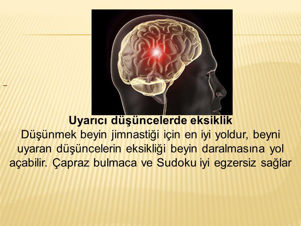 Hastalık sırasında beyni çalıştırmak Hasta iken çok çalışmak veya öğrenmek beyin etkenliğinin azalmasına yol açabilir ve ayrıca beyne hasar verebilir