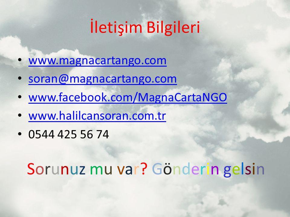 İletişim Bilgileri www.magnacartango.com soran@magnacartango.com www.facebook.com/MagnaCartaNGO www.halilcansoran.com.tr 0544 425 56 74 Sorunuz mu var.