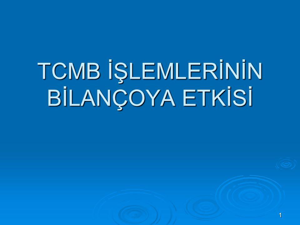 1 TCMB İŞLEMLERİNİN BİLANÇOYA ETKİSİ