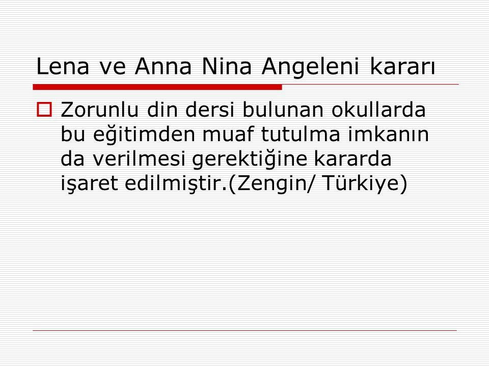 Lena ve Anna Nina Angeleni kararı  Zorunlu din dersi bulunan okullarda bu eğitimden muaf tutulma imkanın da verilmesi gerektiğine kararda işaret edil