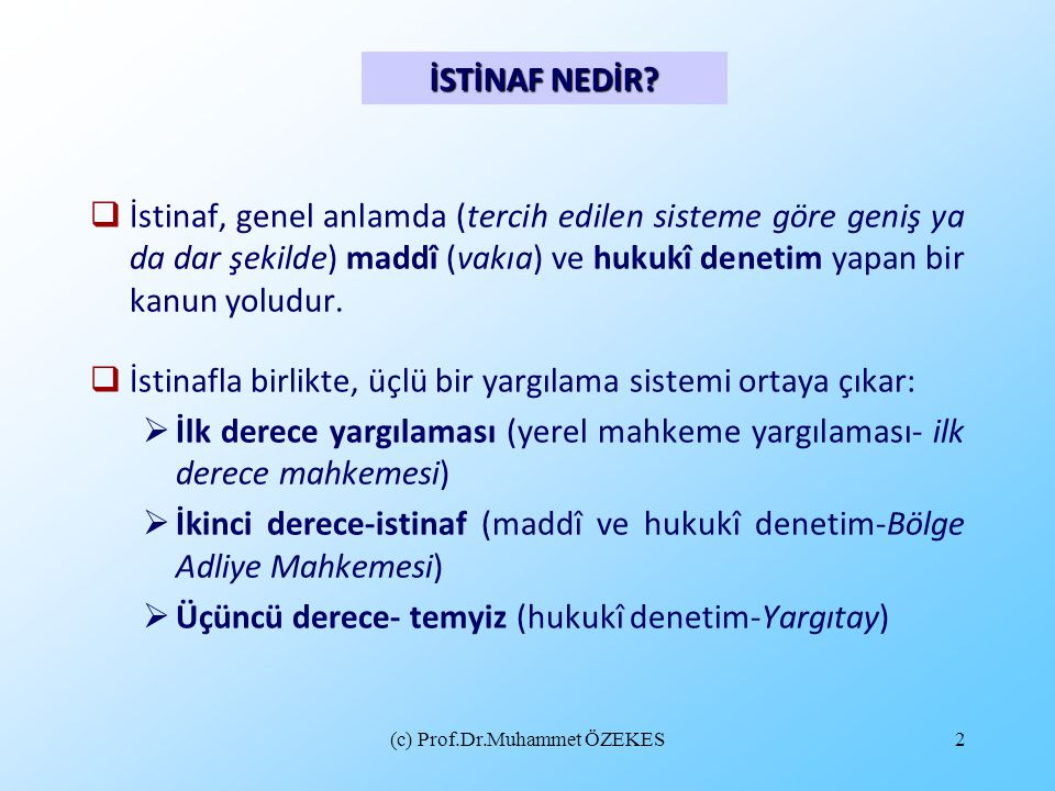 (c) Prof.Dr.Muhammet ÖZEKES13 Neler İstinaf Sebebi Olmaz.