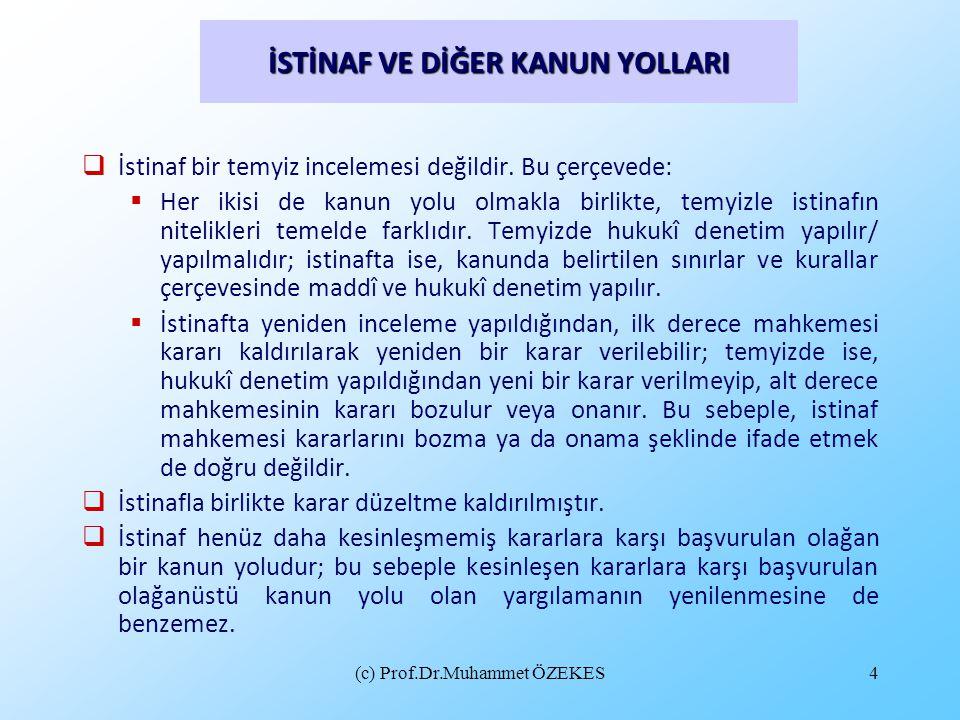 (c) Prof.Dr.Muhammet ÖZEKES15 Mahkeme İstinaf Sebepleri İle Bağlı mıdır.