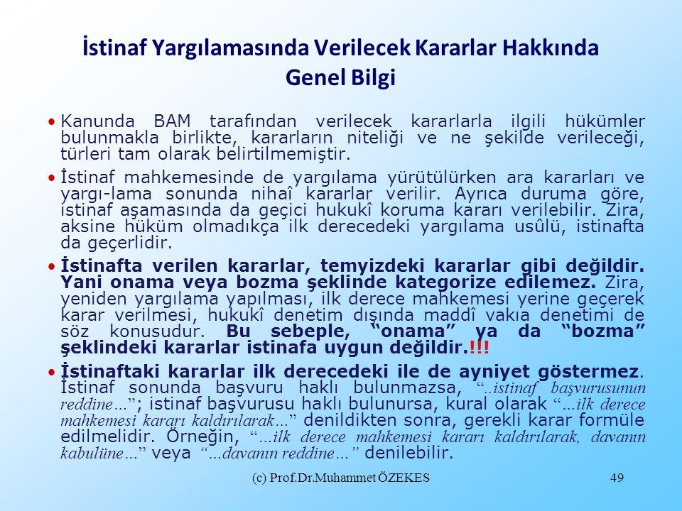 (c) Prof.Dr.Muhammet ÖZEKES49 Kanunda BAM tarafından verilecek kararlarla ilgili hükümler bulunmakla birlikte, kararların niteliği ve ne şekilde veril