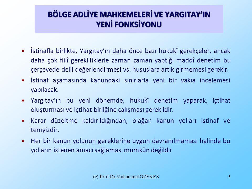 (c) Prof.Dr.Muhammet ÖZEKES66 İlgili Madde: m.373; HUMK m.