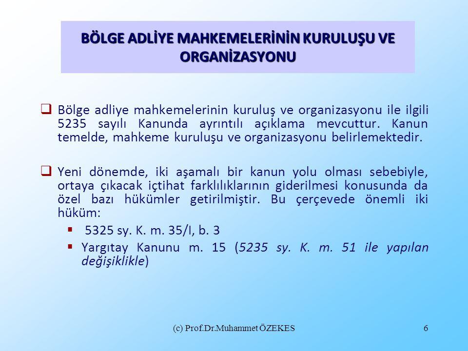 (c) Prof.Dr.Muhammet ÖZEKES6  Bölge adliye mahkemelerinin kuruluş ve organizasyonu ile ilgili 5235 sayılı Kanunda ayrıntılı açıklama mevcuttur. Kanun