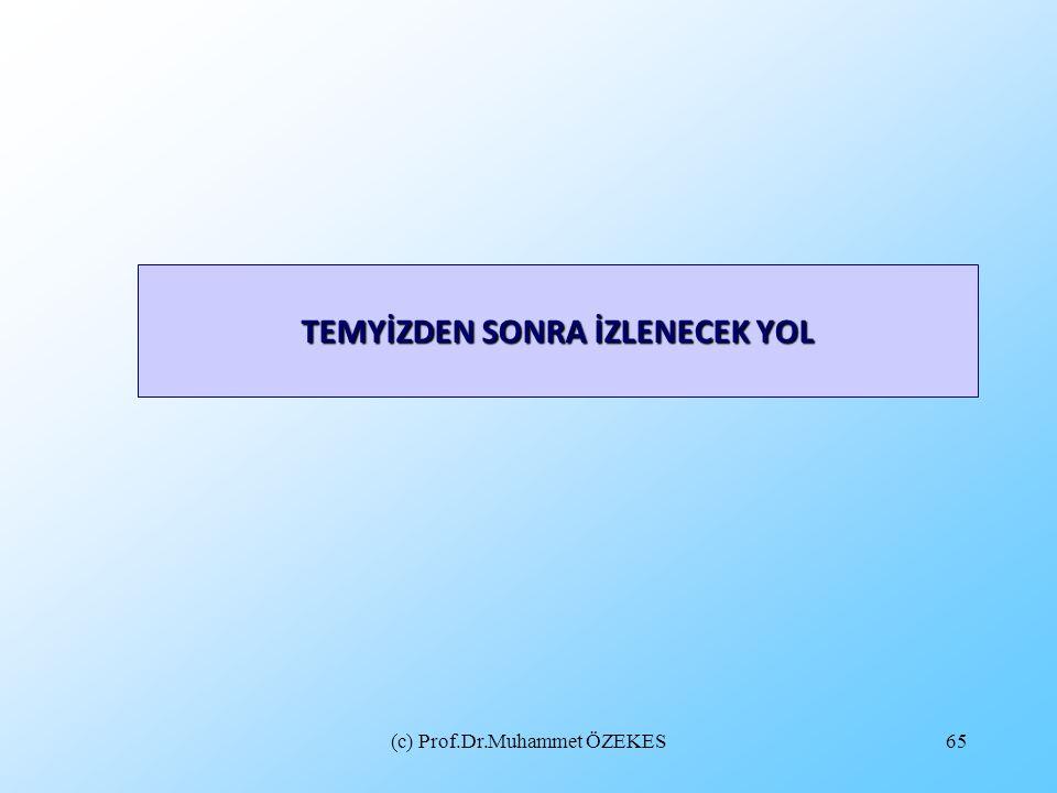 (c) Prof.Dr.Muhammet ÖZEKES65 TEMYİZDEN SONRA İZLENECEK YOL